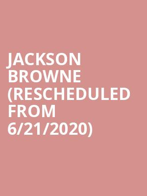 Jackson Browne (Rescheduled from 6/21/2020) at MGM Grand Theater