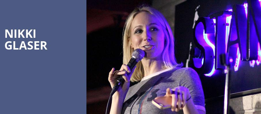 Nikki Glaser, Fox Theatre, Ledyard